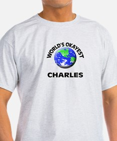 World's Okayest Charles T-Shirt