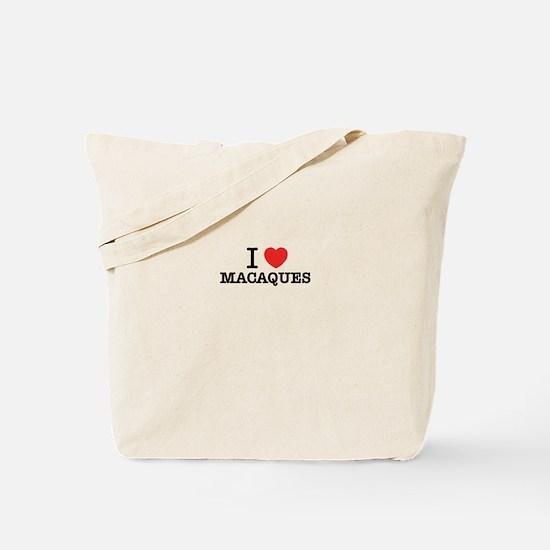 I Love MACAQUES Tote Bag