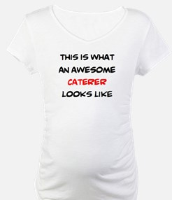 awesome caterer Shirt