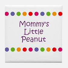 Mommy's Little Peanut Tile Coaster