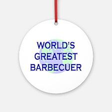 World's Greatest Barbecuer Ornament (Round)