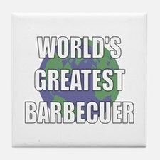 World's Greatest Barbecuer Tile Coaster