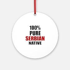 100 % Pure Serbian Native Round Ornament