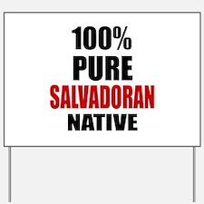 100 % Pure Salvadoran Native Yard Sign