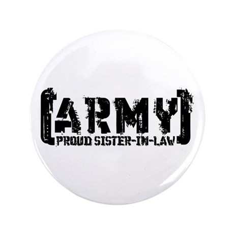 "Proud Army Sis-n-Law - Tatterd Style 3.5"" Button"