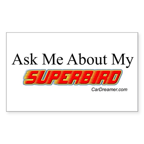 """""""Ask Me About My Superbird"""" Rectangle Sticker"""
