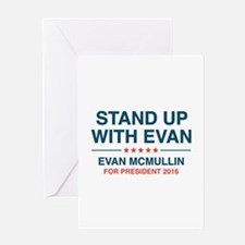 Stand Up With Evan Greeting Card