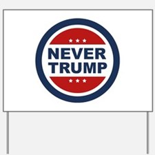 Never Trump 2016 Yard Sign