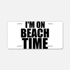 I'm On Beach Time Aluminum License Plate