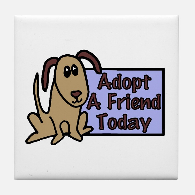 Adopt a Friend Today Doggie Tile Coaster