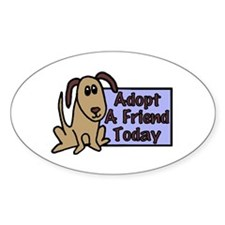 Adopt a Friend Today Doggie Oval Decal