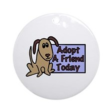Adopt a Friend Today Doggie Ornament (Round)
