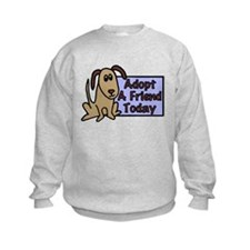 Adopt a Friend Today Doggie Sweatshirt