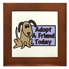 Adopt a Friend Today Doggie Framed Tile