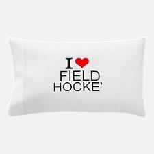 I Love Field Hockey Pillow Case