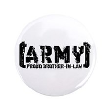"""Proud Army Bro-n-Law - Tatterd Style 3.5"""" Button"""