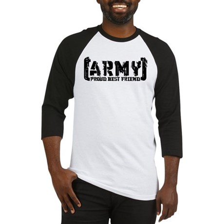 Proud Army Bst Frnd - Tatterd Style Baseball Jerse
