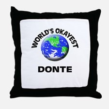 World's Okayest Donte Throw Pillow