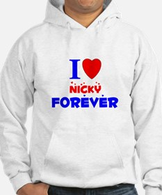I Love Nicky Forever - Hoodie