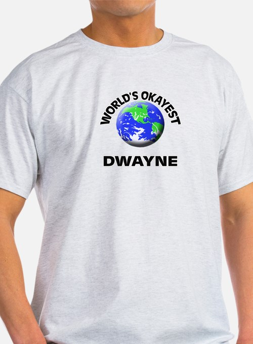 World's Okayest Dwayne T-Shirt