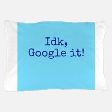 google it! Pillow Case