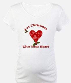 For Christmas give your heart Shirt
