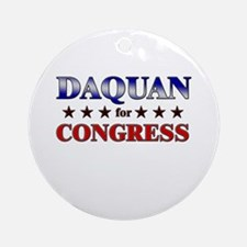 DAQUAN for congress Ornament (Round)
