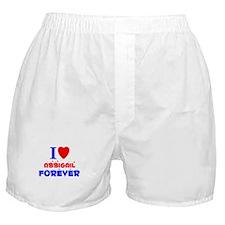 I Love Abbigail Forever - Boxer Shorts