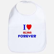 I Love Alina Forever - Bib
