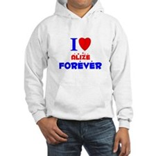 I Love Alize Forever - Hoodie