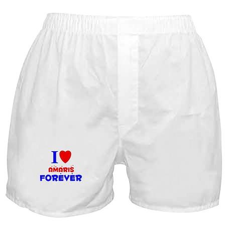 I Love Amaris Forever - Boxer Shorts