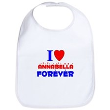 I Love Annabella Forever - Bib