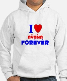 I Love Ayana Forever - Hoodie