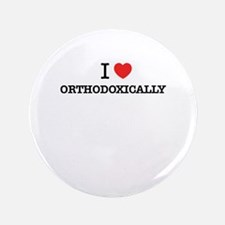 "I Love ORTHODOXICALLY 3.5"" Button (100 pack)"