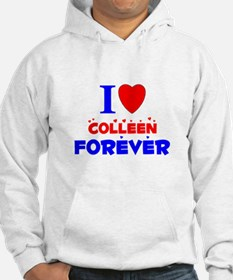 I Love Colleen Forever - Hoodie