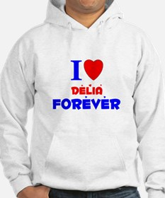 I Love Delia Forever - Hoodie