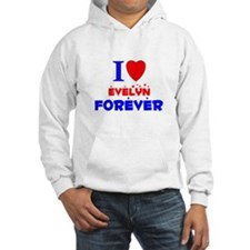 I Love Evelyn Forever - Hoodie