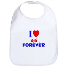 I Love Gia Forever - Bib