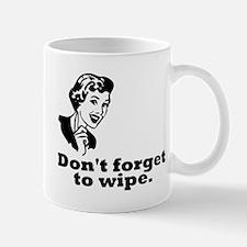 Don't Forget To Wipe Mug
