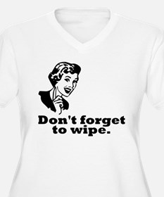 Don't Forget To Wipe T-Shirt