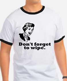 Don't Forget To Wipe T