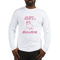 Best friend Bulldog Pink Long Sleeve T-Shirt