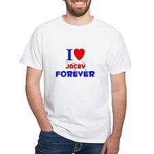I Love Jacey Forever - Shirt