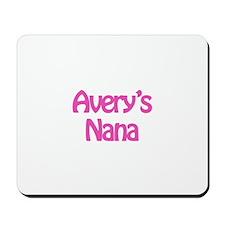Avery's Nana  Mousepad