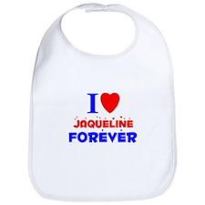 I Love Jaqueline Forever - Bib