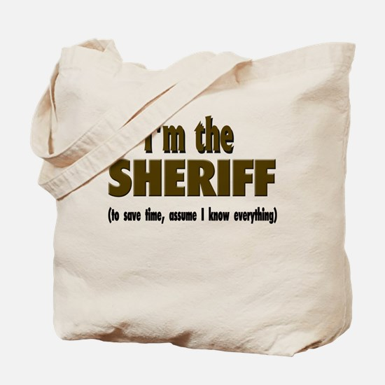 I'm the Sheriff Tote Bag