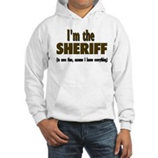 I'm the Sheriff Hoodie