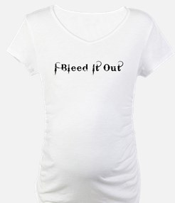 I Bleed It Out Shirt