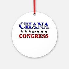 CHANA for congress Ornament (Round)