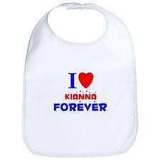 I Love Kianna Forever - Bib